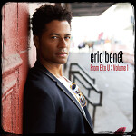 Eric Benet - From E to U: Volume 1