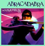 M) Steve Miller Band -> Abracadabra