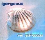 M) Gorgeous -> I'm Gorgeous