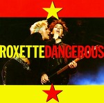 M) Roxette -> Dangerous