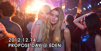 [ 2012.12.14 ] PROPOSE DAY @ EDEN