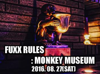 2016. 08. 27 (SAT) FUXX RULES @ MONKEY MUSEUM