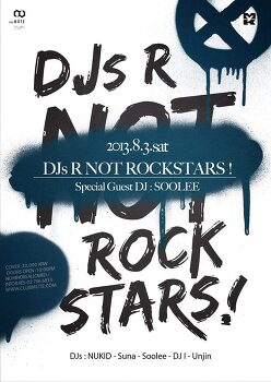8/3 DJs are Not Rock Stars! feat Soolee