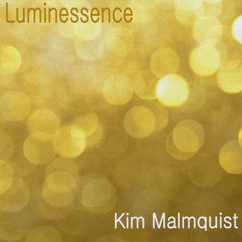 Kim Malmquist [2017, Luminessence]