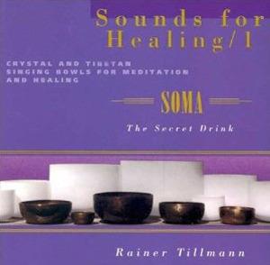 Soma / Rainer Tillmann | 크리스탈 명상주발 싱잉볼의 사운드테라피, 대체의학 아유르베다, 미술치료, 명상음악 | by inMusic 인뮤직